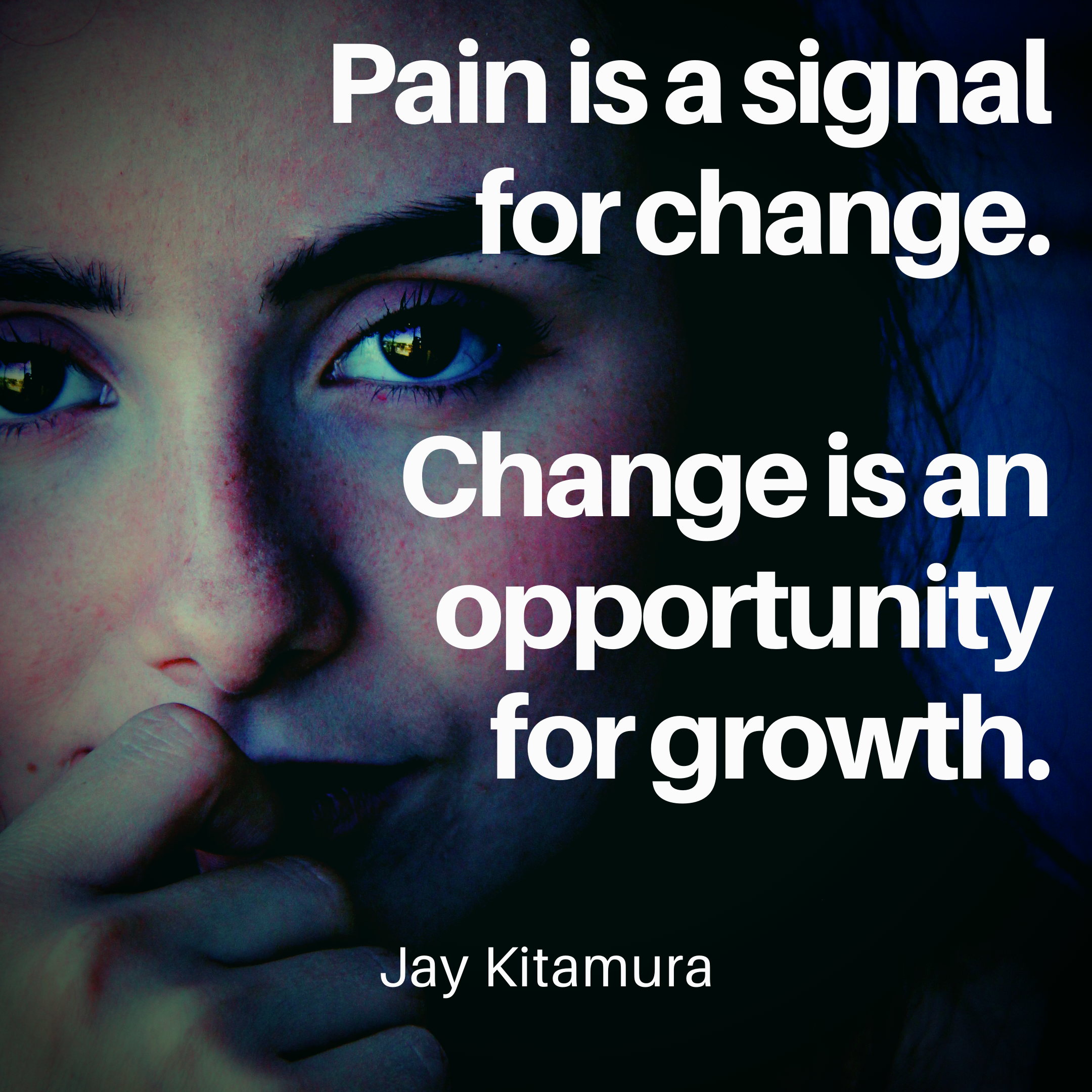 [Image] Pain is a signal for change.