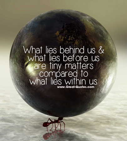 "What lies behind us and what lies before us are tiny matters compared to what lies within us."" ― Ralph Waldo Emerson(750×1200)"