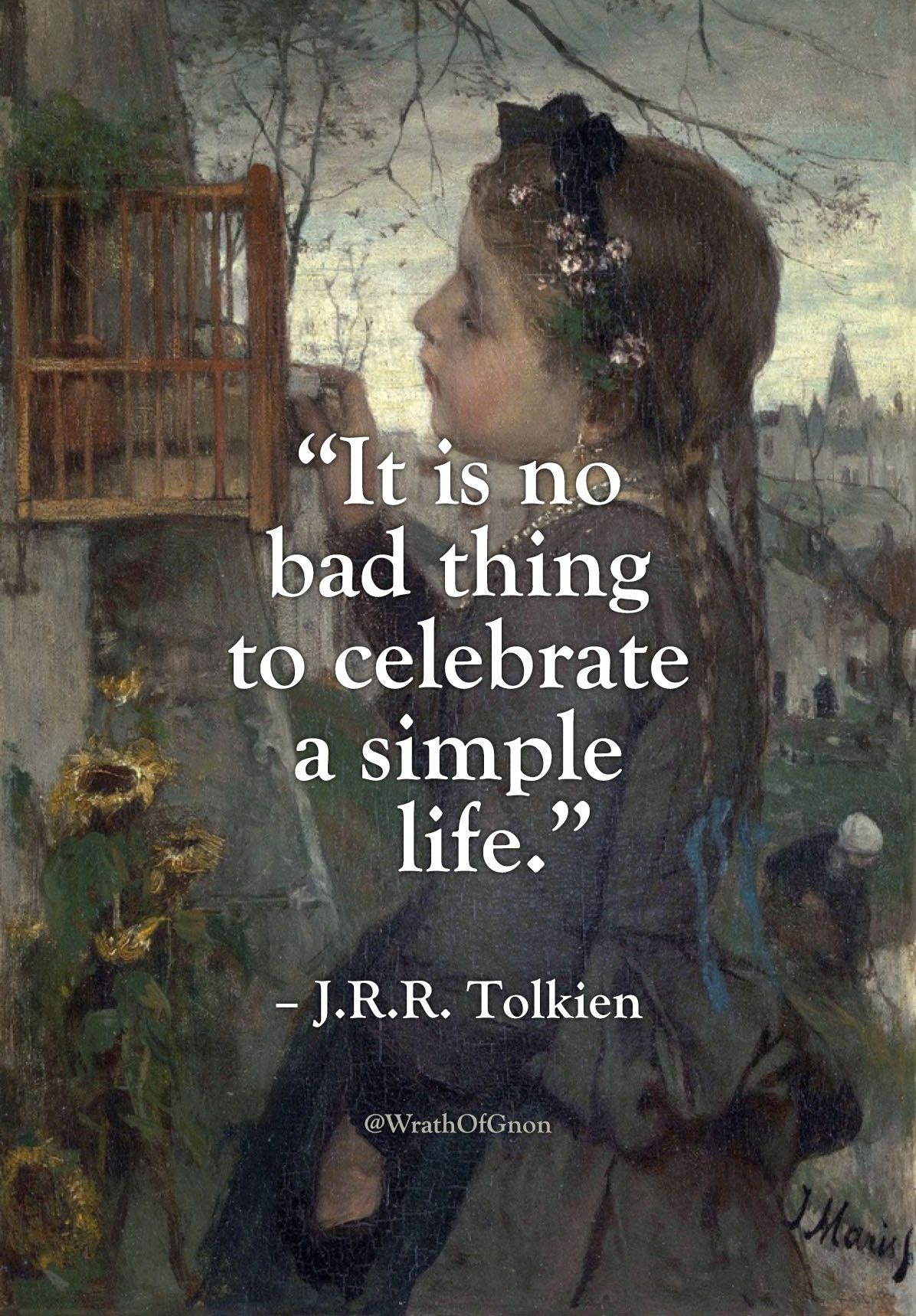 """It is no bad thing to celebrate a simple life.""- J.R.R. Tolkien [1196×1719]"