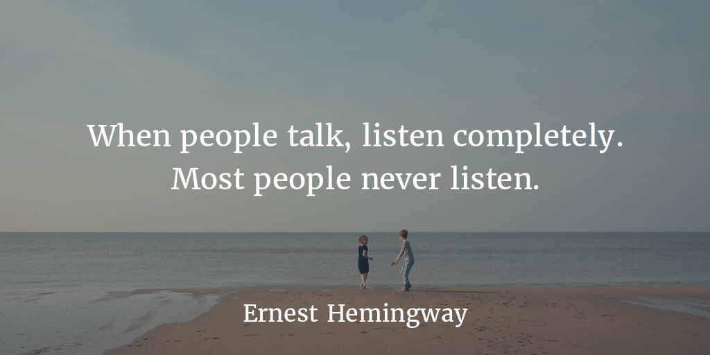 """When people talk …"" – Ernest Hemingway [1024×512]"