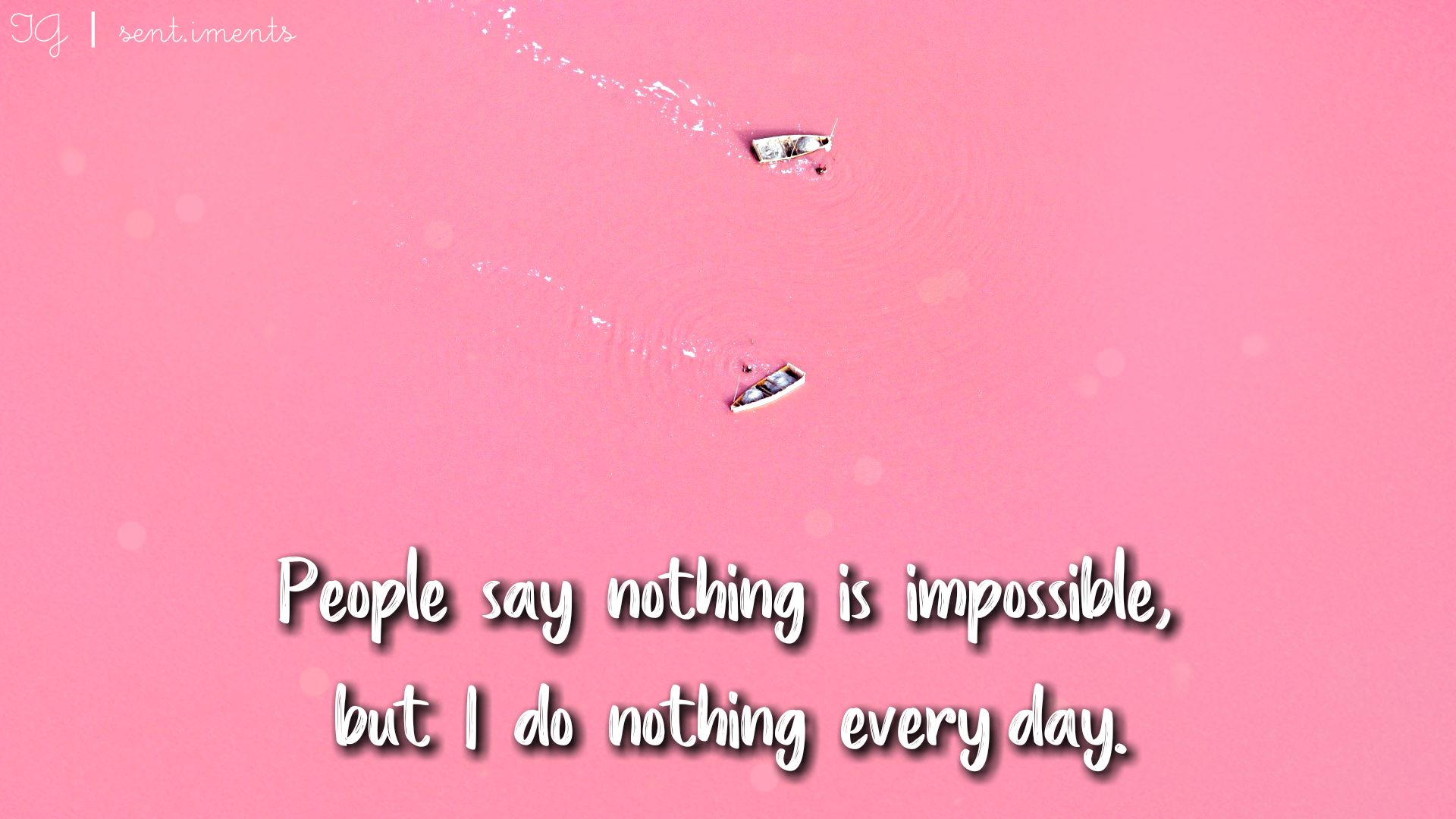 """""""People say nothing is impossible, but I do nothing every day."""" by Winnie the pooh [1920 X 1080]"""