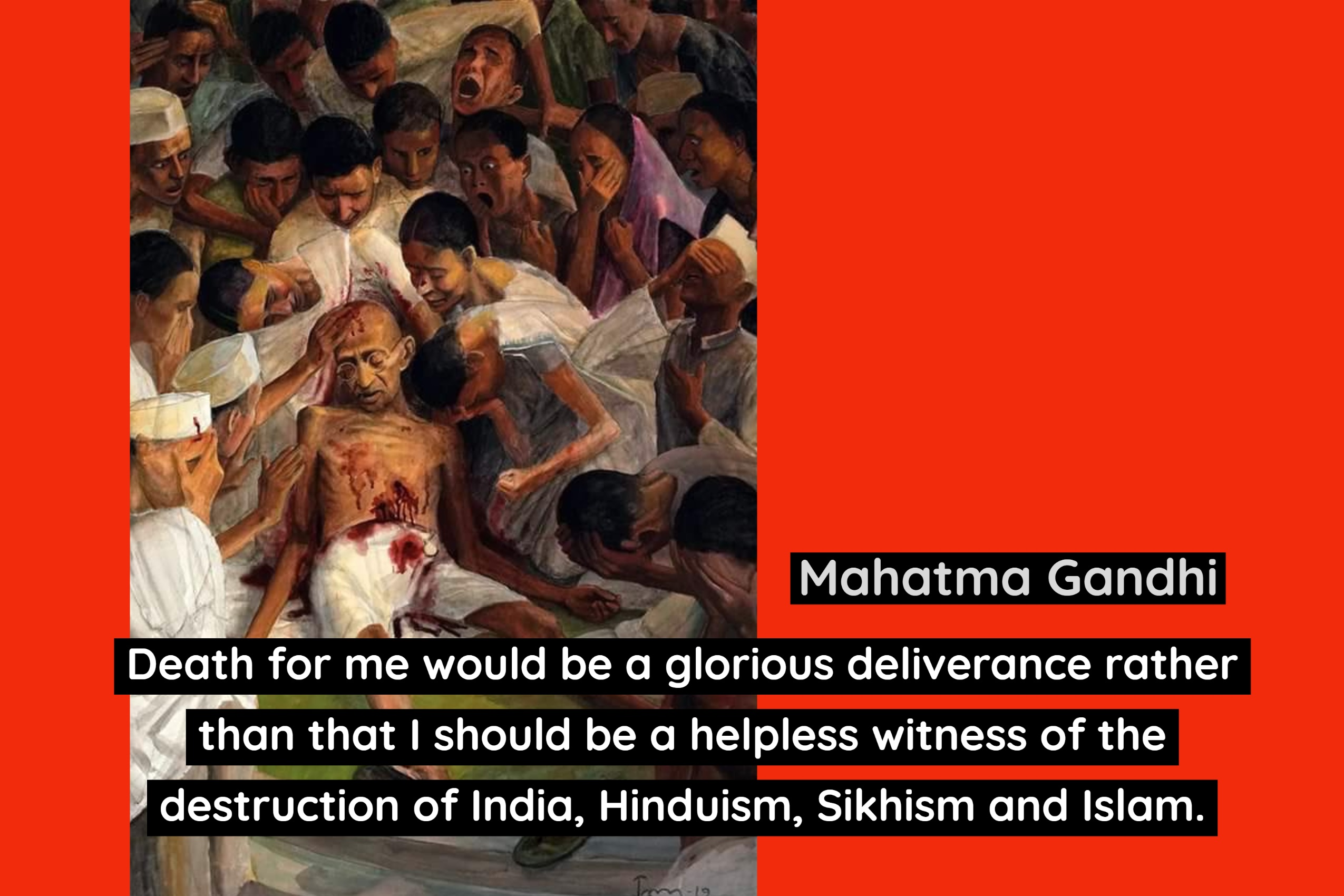 "Mahatma Gandhi Death for me would be a glorious deliverance rather 7'57""; mi». than that I should be a helpless witness of the 'FIIH \vv; destruction of India, Hinduism, Sikhism and Islam. M's-""s, A https://inspirational.ly"