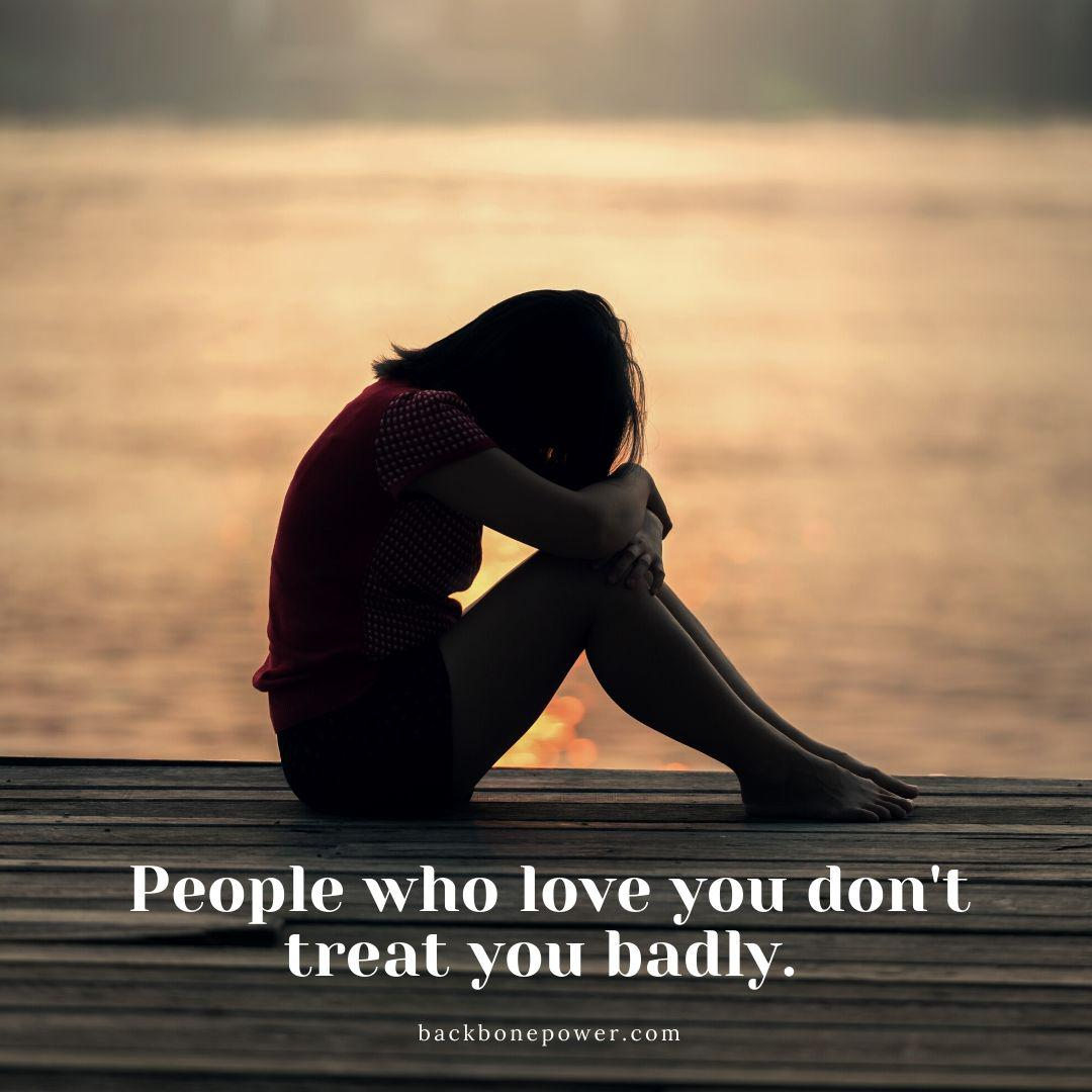 People who love you don't treat you badly. | Backbone Power [1080 x 1080]