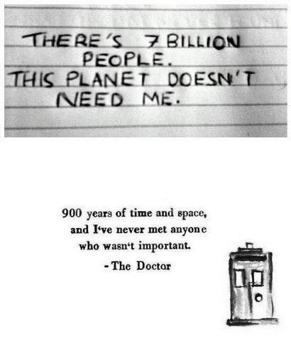 900 yous of time and space. and I've never met anyone who wasn't important. -Tho Doctor https://inspirational.ly