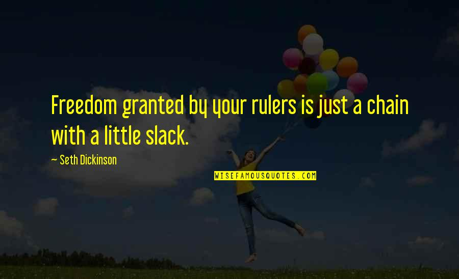 "Freedom granted by your rulers is just a chain with a little slack."" ― Seth Dickinson(850×650)"
