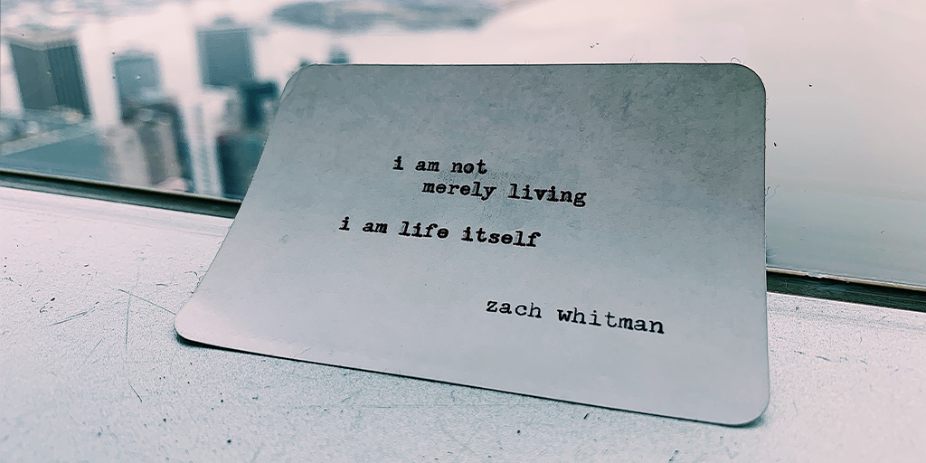 """I am not merely living, I am life itself"" – Zach Whitman [1024×512]"