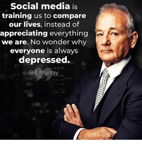 """Social media is training us to compare our lives,…""-Bill Murray [500×514]"