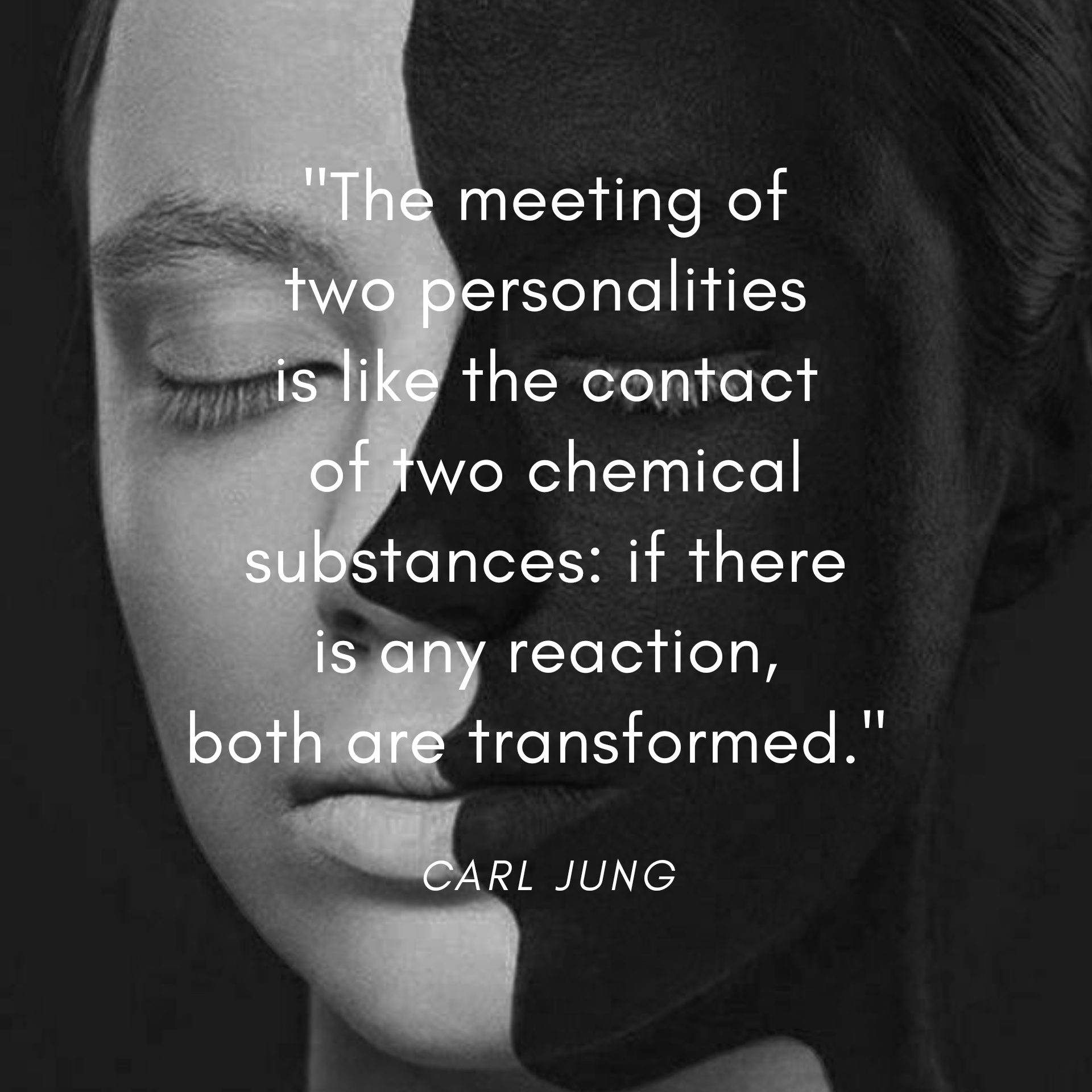 """If there is any reaction, both are transformed"" – Carl Jung [1920×1920]"