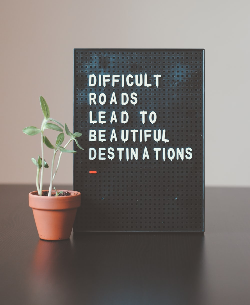 [Image] Don't let difficulties discourage you, as those journeys with difficulties are typically the ones with the best endings