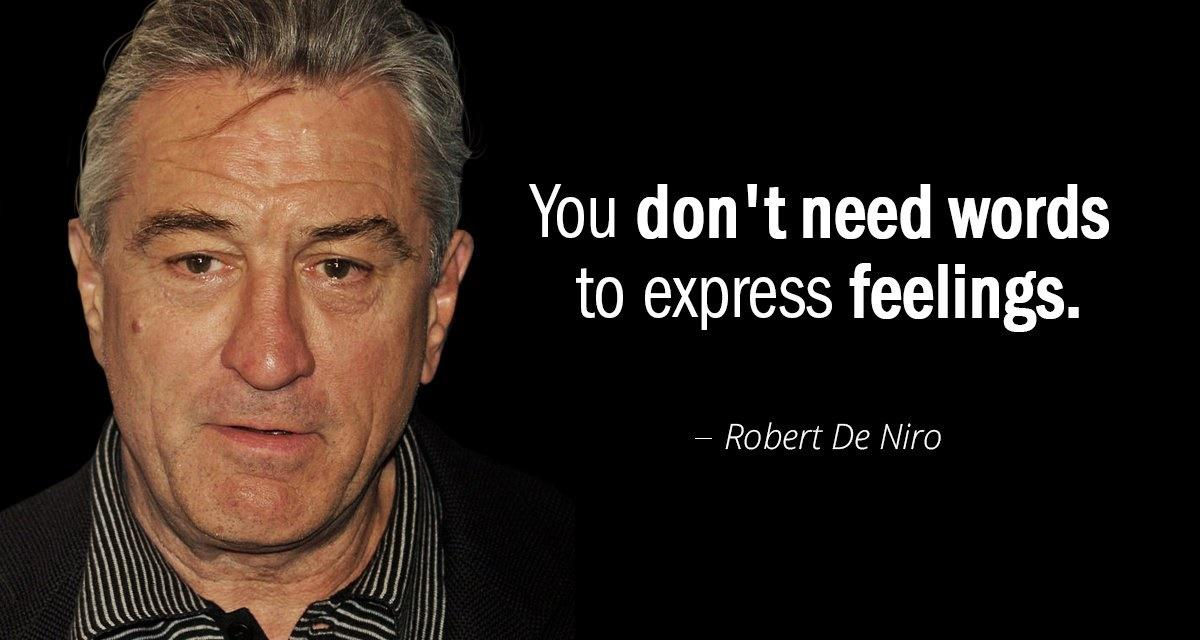 """You dont need words to express feelings"" – Robert De Niro [1200X640]"