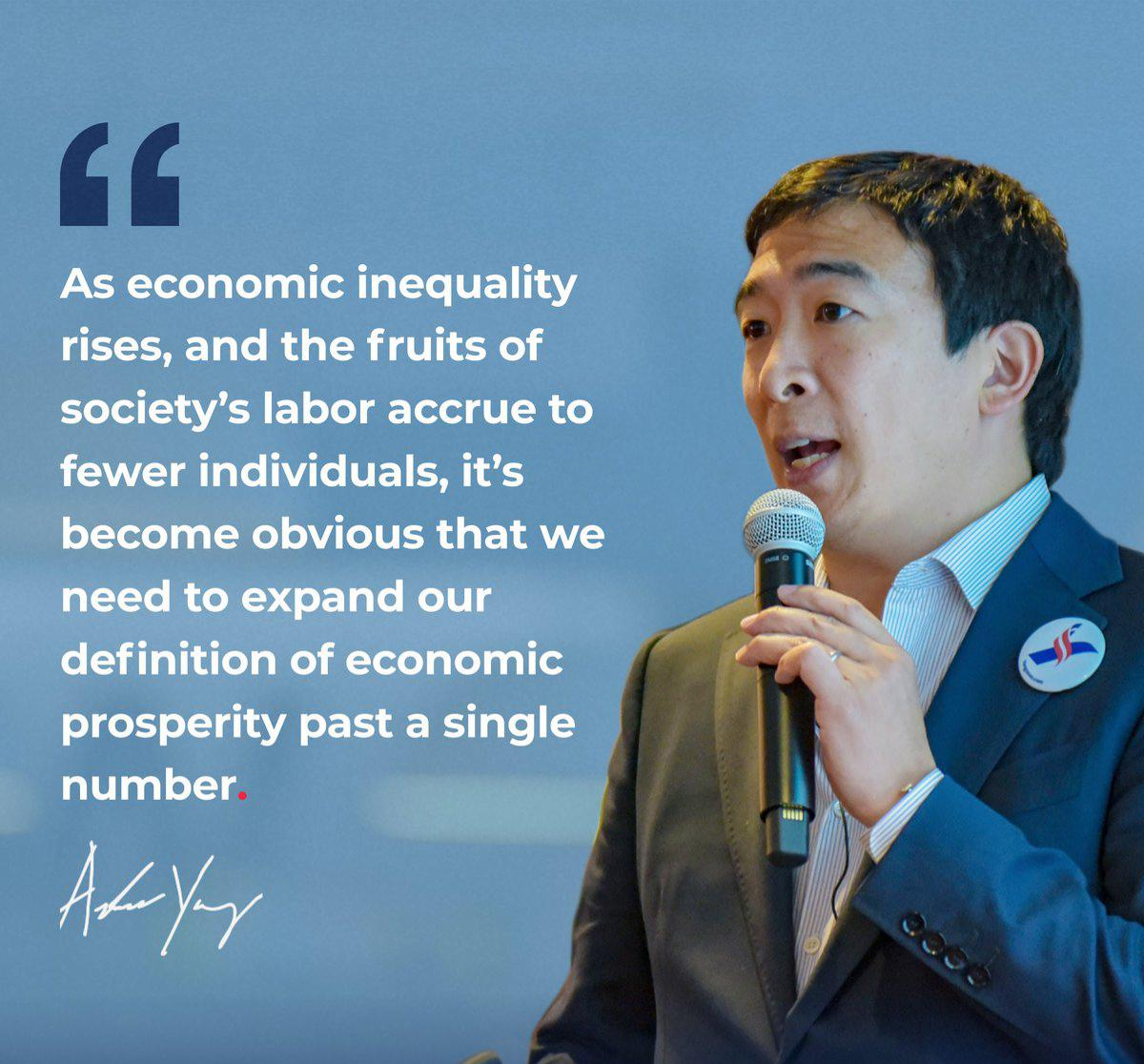 """It's become obvious that we need to expand our definition of economic prosperity past a single number."" -Andrew Yang [1200 x 1200]"