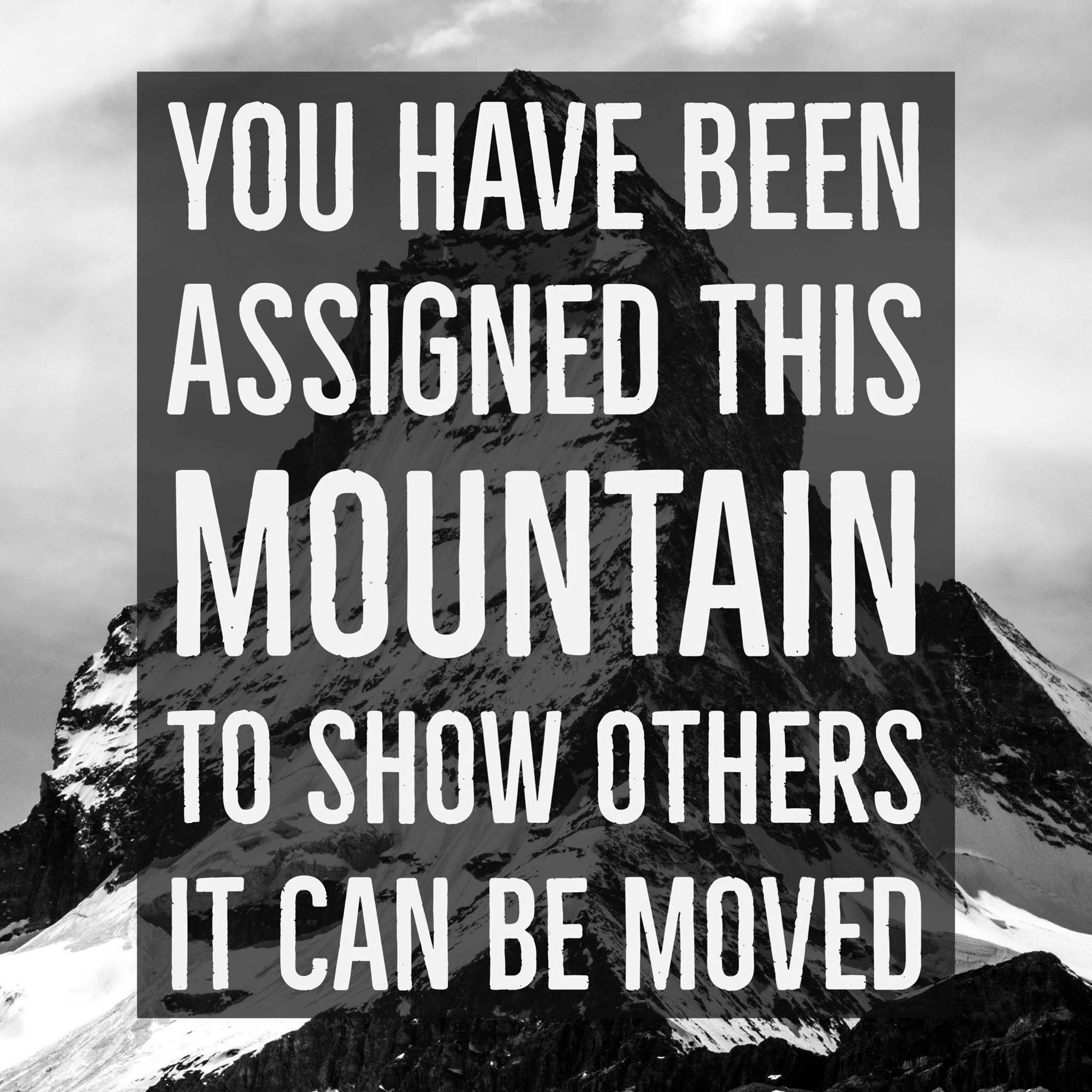 [Image] You have been assigned this mountain to show others it can be moved.
