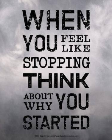 [image] When you feel like stopping