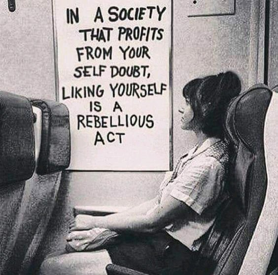 [image] don't let society take advantage of you, love yourself
