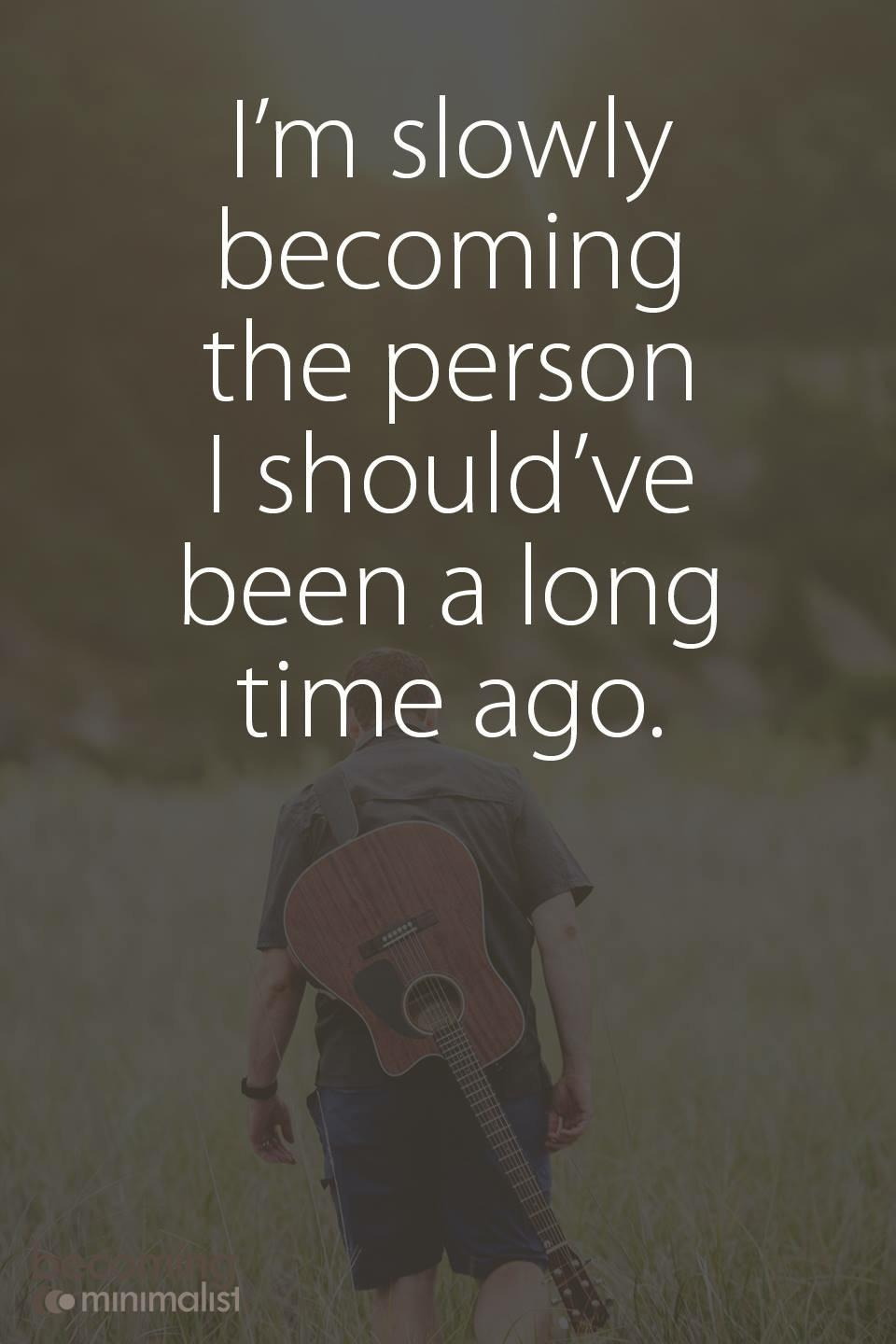 [image] It's never too late to be the person you want to become.
