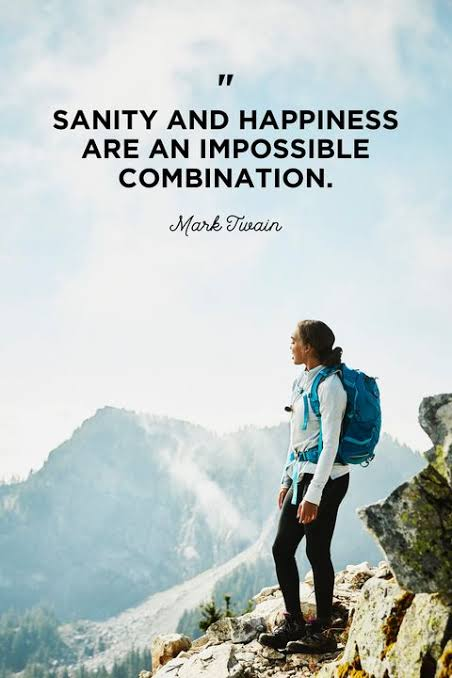 Sanity and Happiness are an impossible combination (452×678) – Mark Twain
