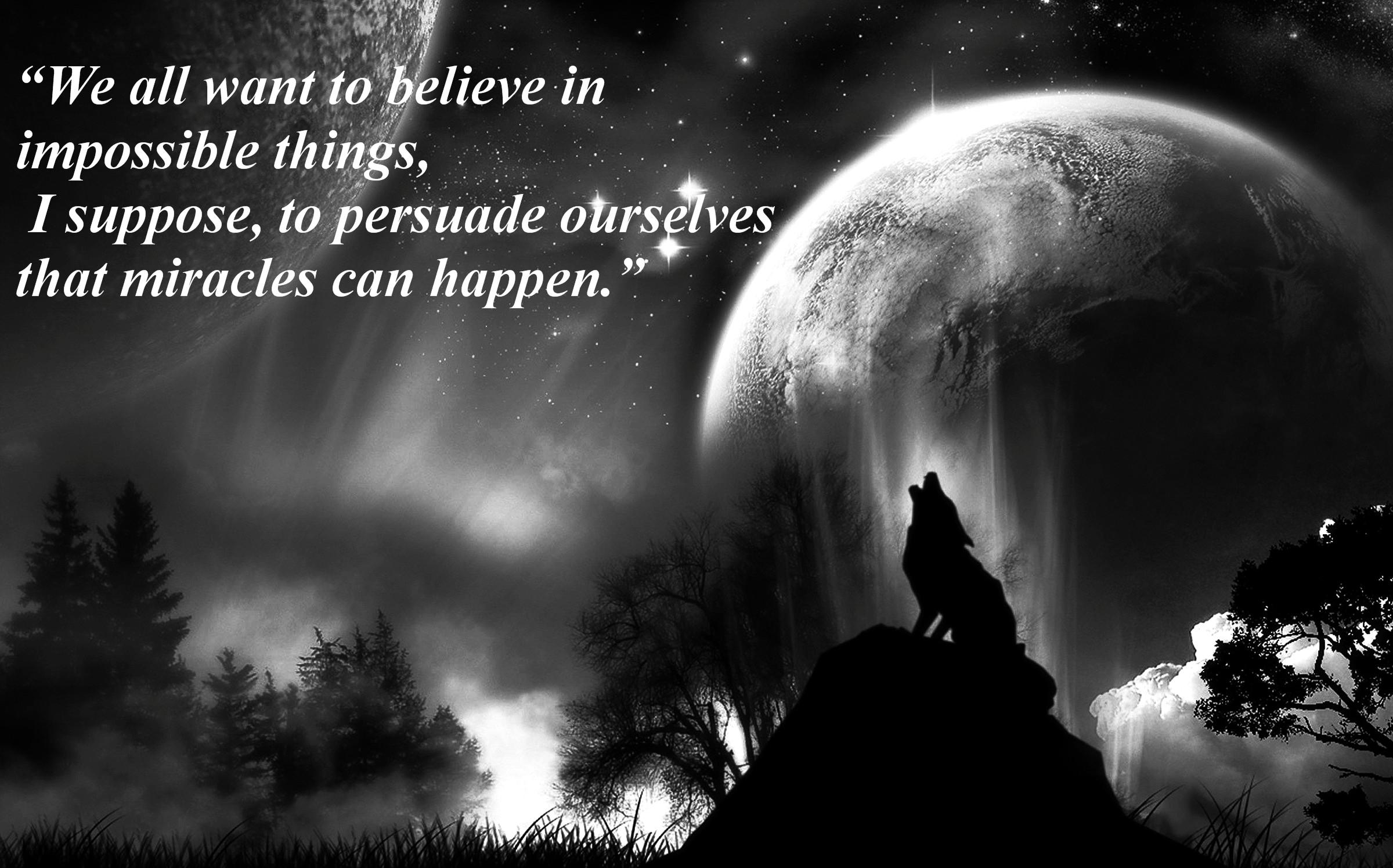 We all want to believe in impossible things… Paul Auster (2400×1495)