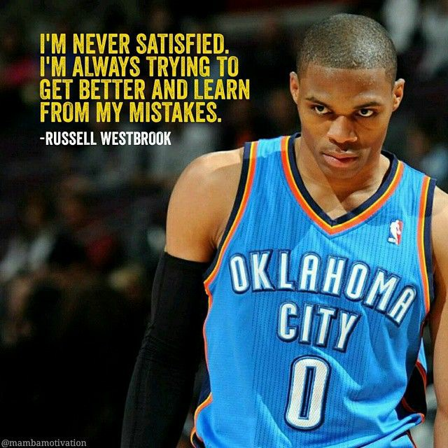 """I'm never satisfied, I'm always trying to get better and learn from my mistakes""- Russell Westbrook (640×640)"