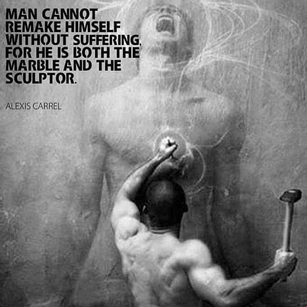 """Man cannot remake himself without suffering, for he is both the marvel and the sculptor."" Alexis Carrel [1080 X 1080]"