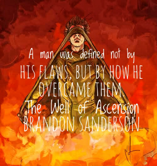 [Image] A man was defined not by his flaws, but by how he overcame them. – Brandon Sanderson