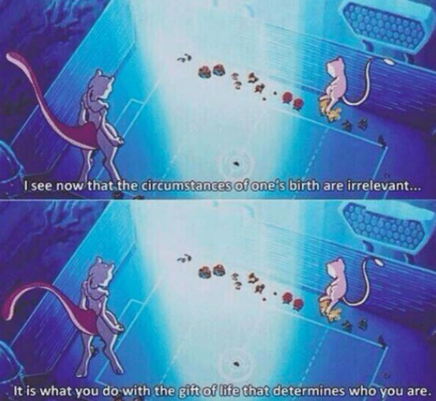 [Image] Mewtwo's words have stuck with me ever since I was a kid