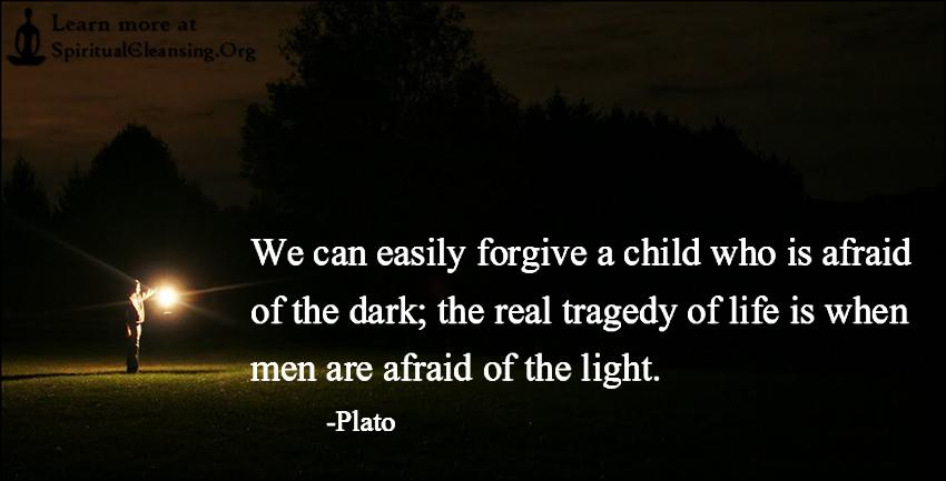 "We can easily forgive a child who is afraid of the dark; the real tragedy of life is when men are afraid of the light."" ― Plato(1200×850)"
