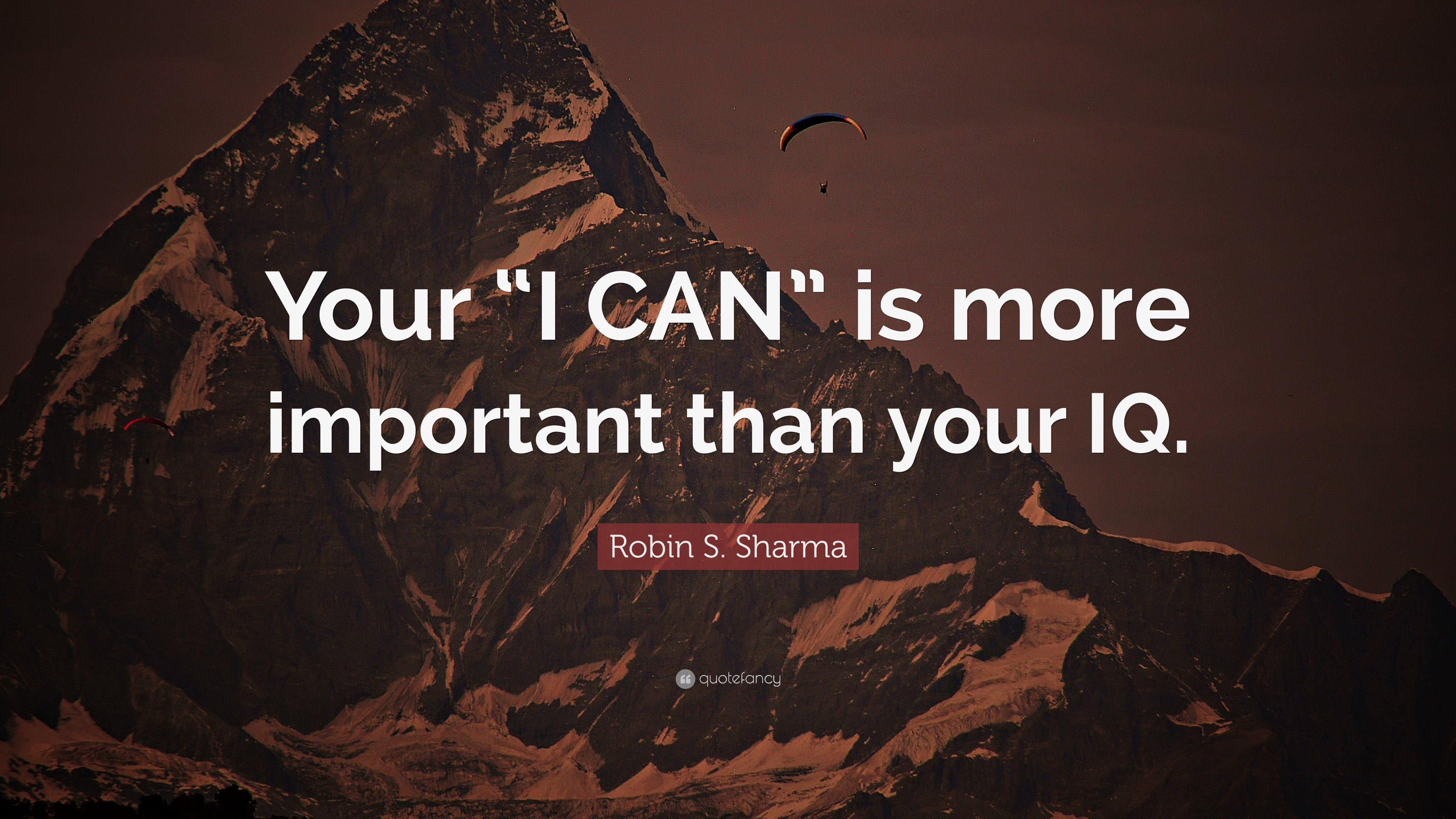 "[Image] Your "" I Can"" is more important than your IQ… Robin Sharma"