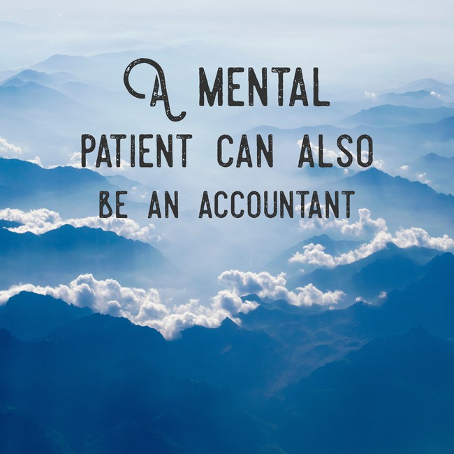 A mental patient can also be an accountant [650×650]