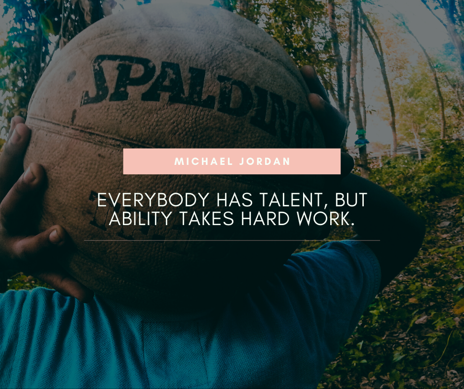 """Everybody has talent, but ability takes hard work."" – Michael Jordan [940×788]"