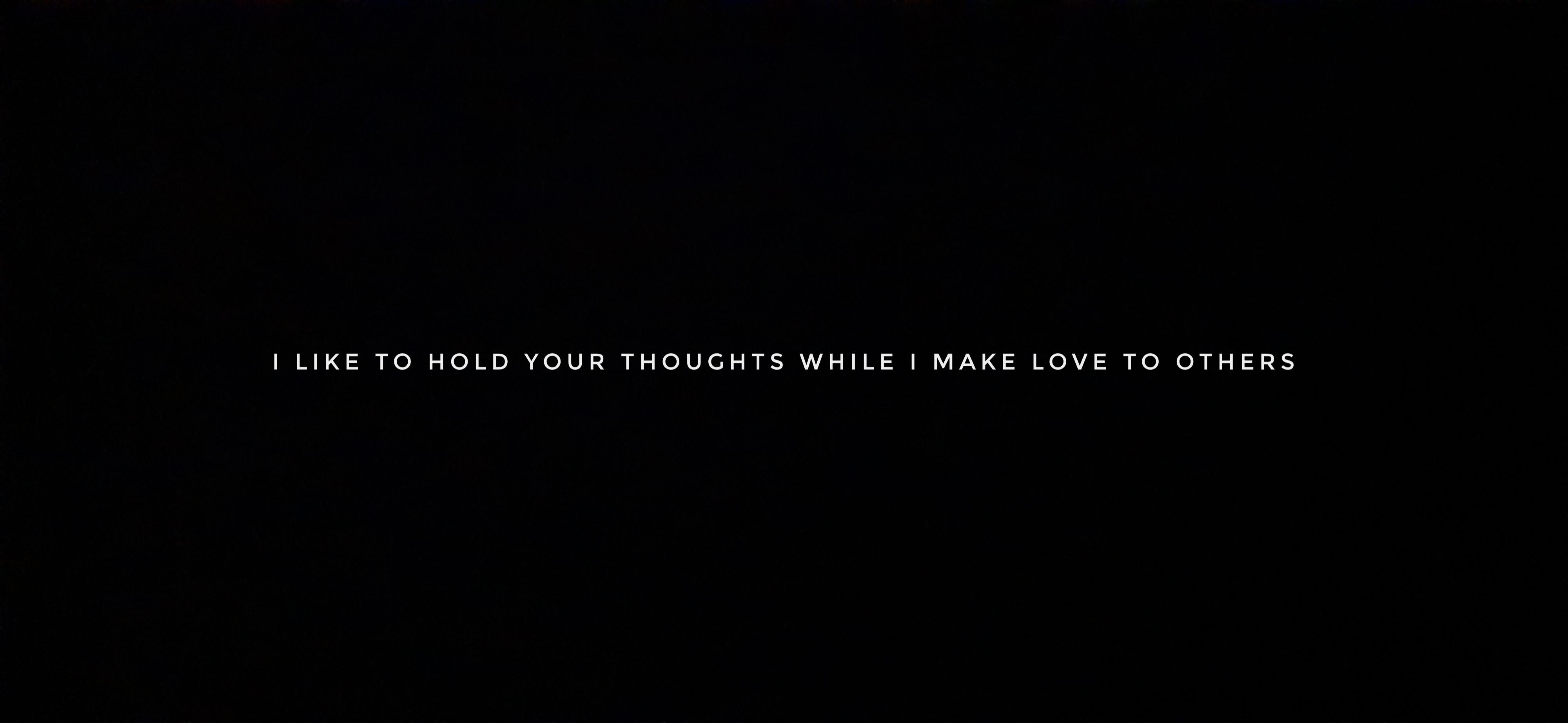 I LIKE TO HOLD YOUR THOUGHTS WHILE I MAKE LOVE https://inspirational.ly