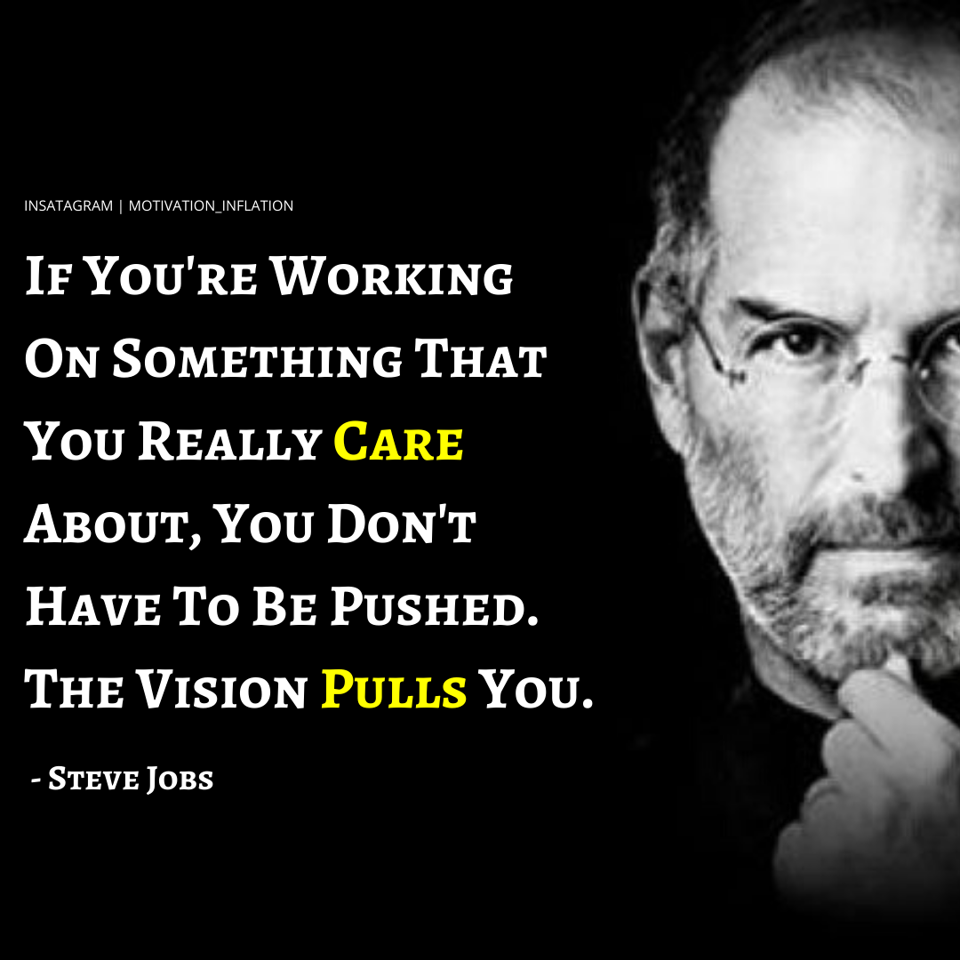 """If you're working on something you really care about….."" – Steve Jobs – [1080×1080]"