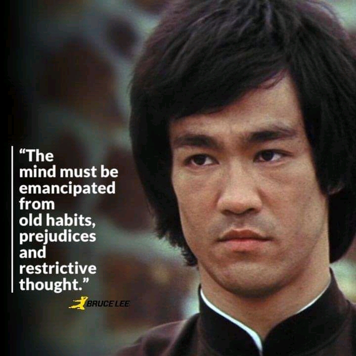 The mind must be emancipated from old habits, prejudices and restrictive thoughts. Bruce Lee [ 720 X 720 ]