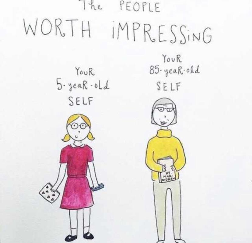 [Image] The only people worth impressing is yourself