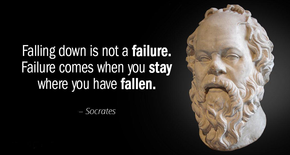 """Falling down is not a failure. Failure comes when you stay where you have fallen."" – Socrates [1200×640]"