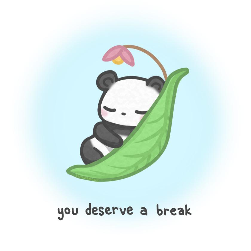 [Image] Sometimes I think we all need a little reminder that you can take a break when you need one!