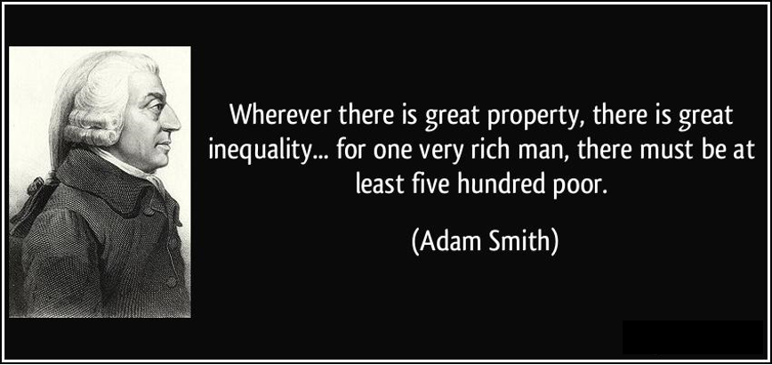 """Wherever there is great property, there is great inequality"" – Adam Smith [868 x 410]"