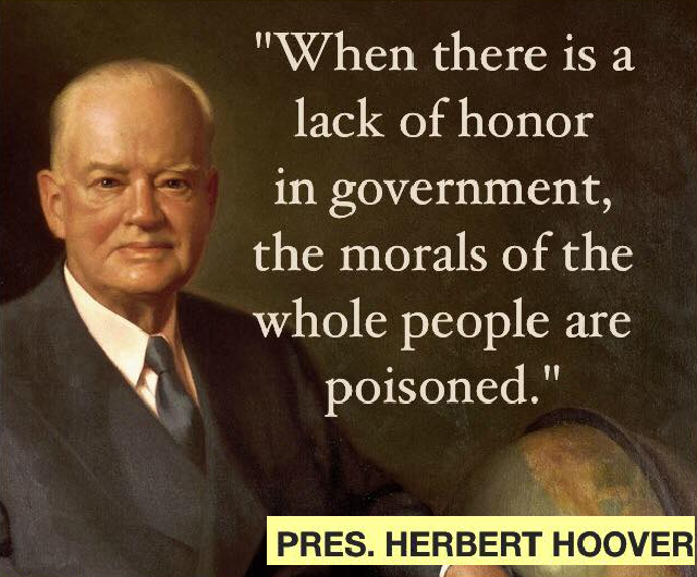 """When there is a lack of honor in government…"" — President Herbert Hoover [640×530]"