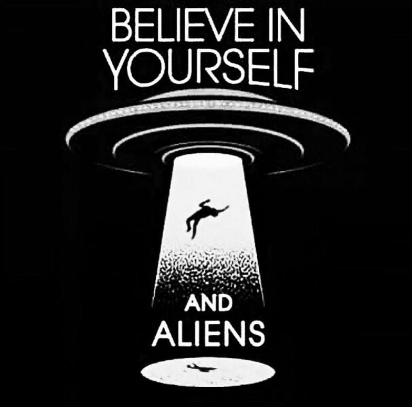 [Image] Believe In Yourself… And Aliens