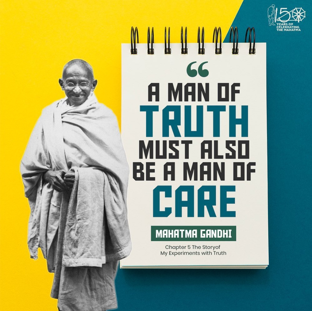 """A Man of Truth must also be a Man of Care."" – Mahatma Gandhi [1080×1077]"