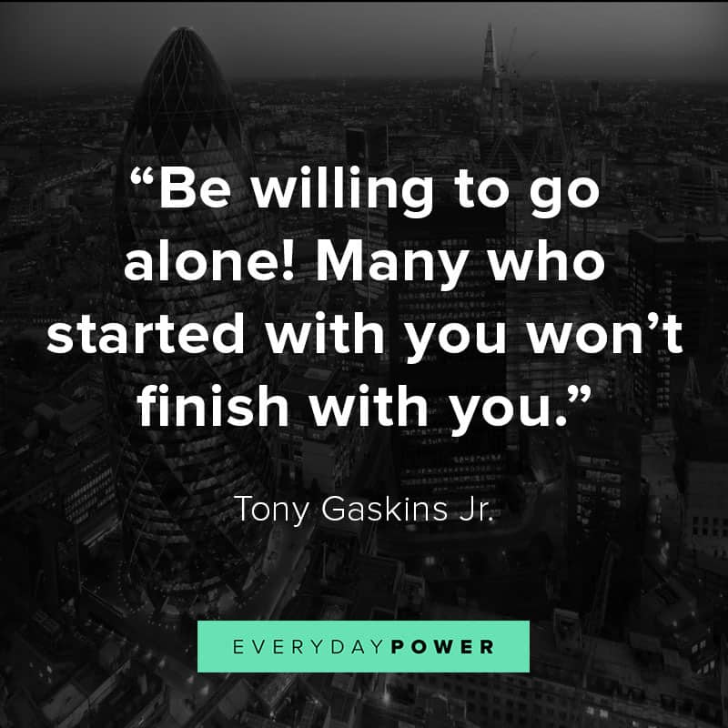 [Image] Be Willing To Go Alone