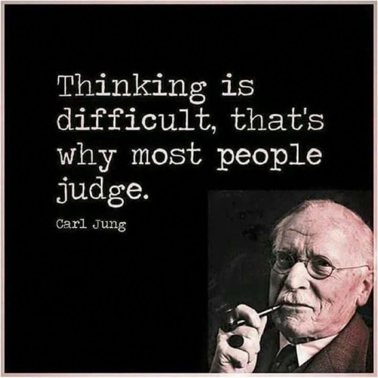 Thinking is difficult, thats why most people judge (736×736) – Carl Jung