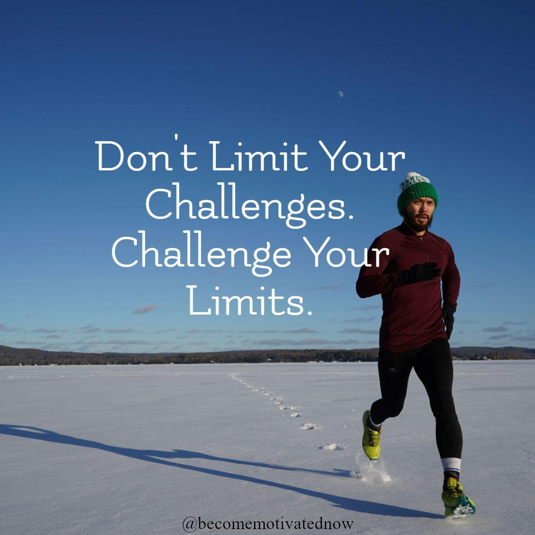 [Image] Don't limit your challenges!