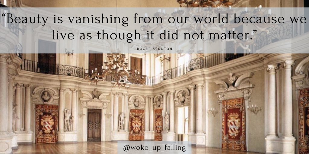 """""""Beauty is vanishing from our world because we live as though it did not matter."""" – Sir Roger Scruton [1024×512]"""