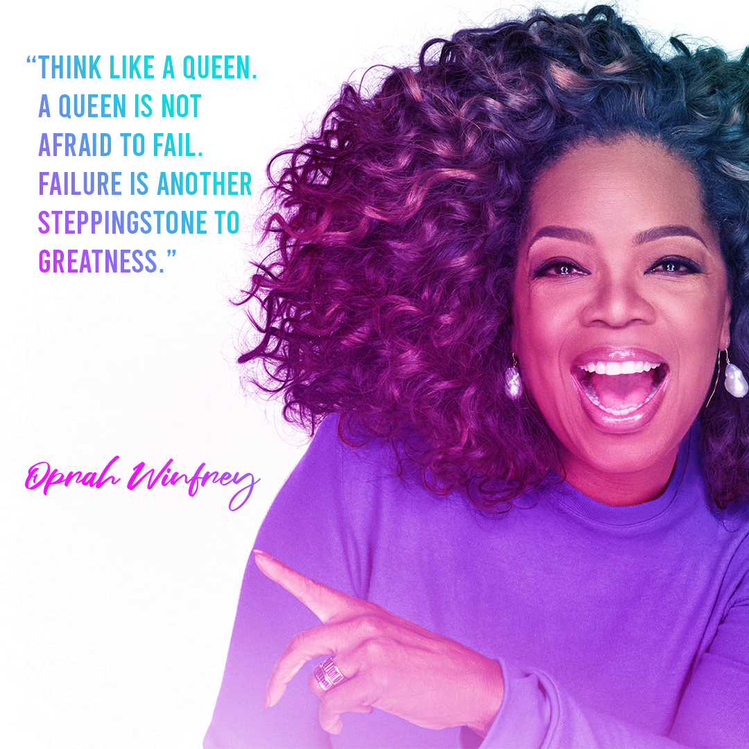 """Think like a queen. A queen is not afraid to fail. Failure is another steppingstone to greatness"" Oprah Winfrey [1080×1080]"
