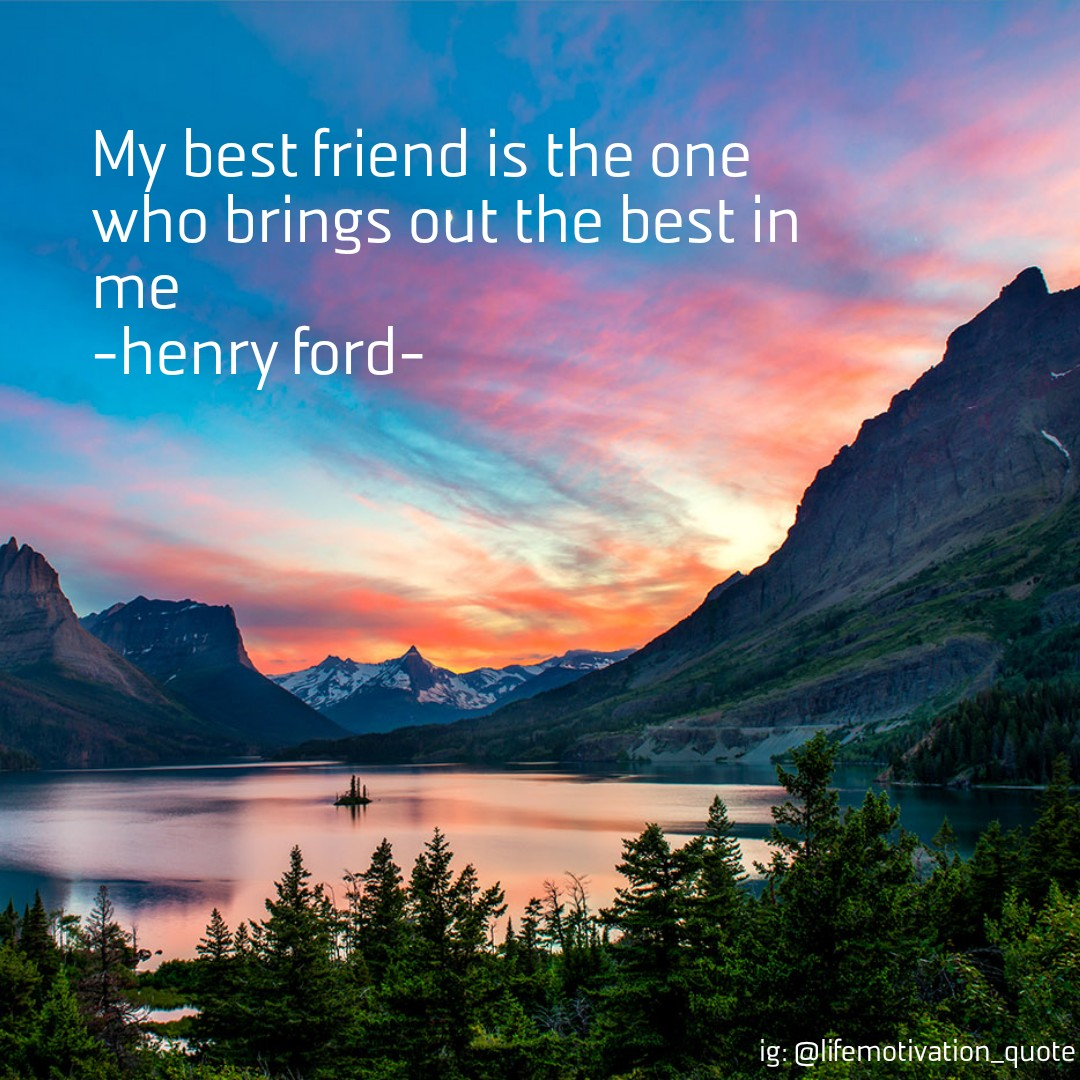 My best friend | henry ford 1080×1080