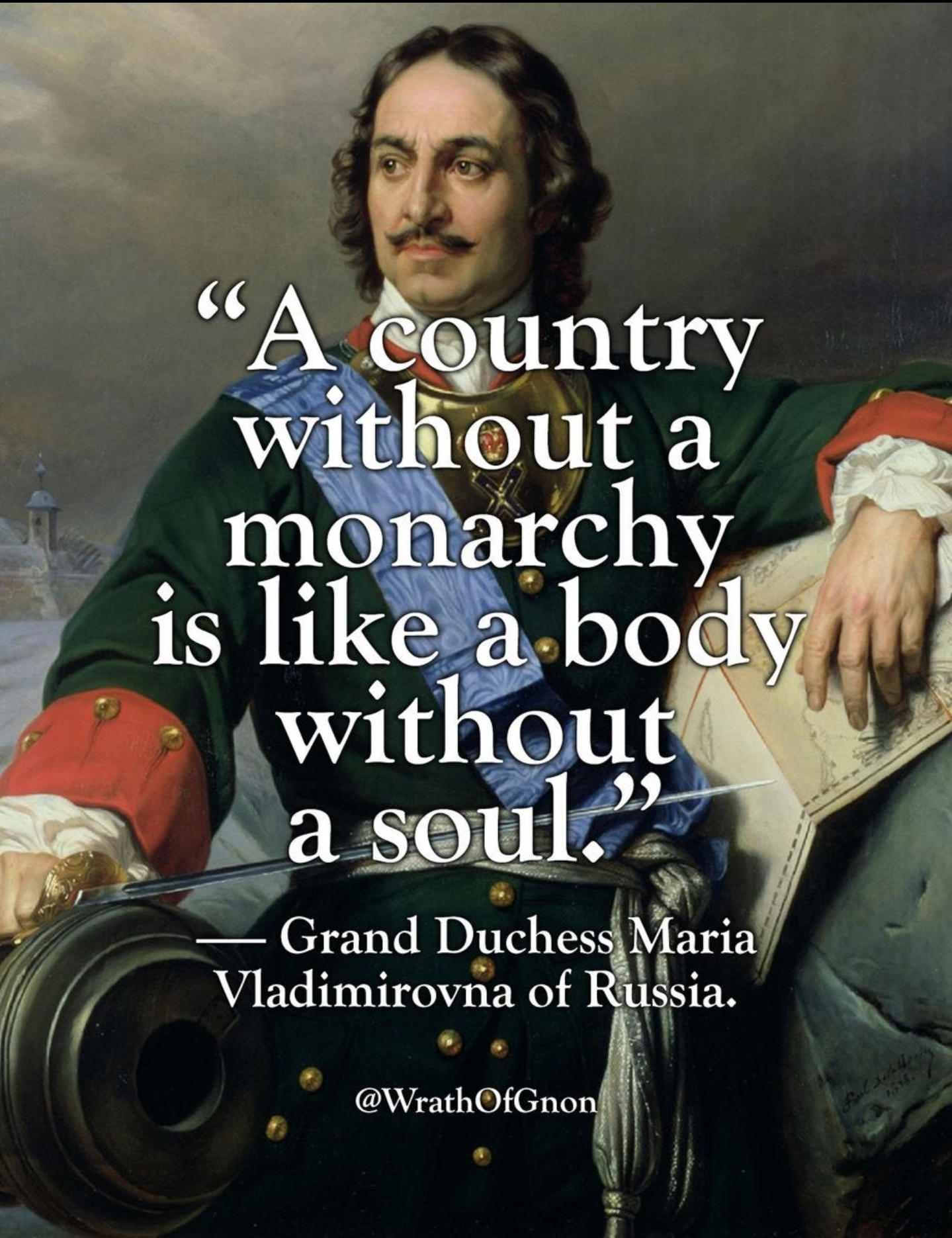 """A country without a monarchy is like a body without a soul."" – Grand Duchess Maria Vladimirovna of Russia. [1439×1871]."