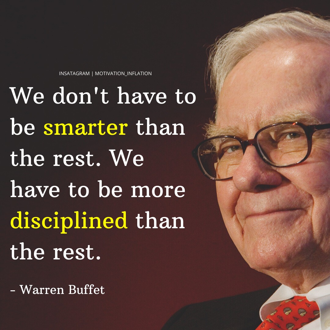 """We don't have to be smarter than the rest….."" – Warren Buffet – [1080×1080]"