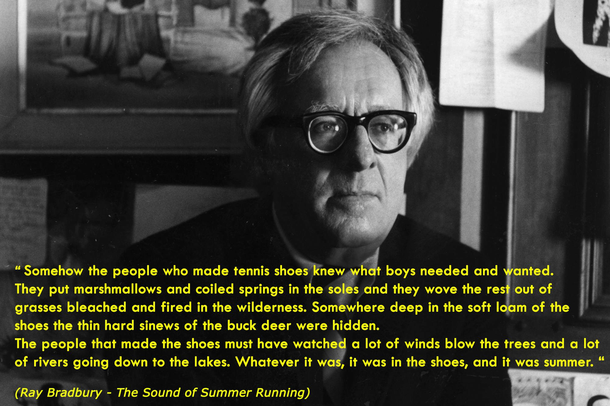 """Somehow the people who made tennis shoes knew what boys needed and wanted…"" by Ray Bradbury [2003×1336]"
