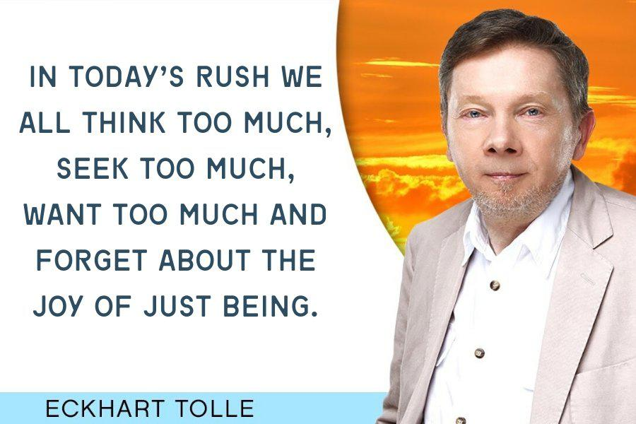 IN TODAY'S RUSH WE ALL THINK TOO MUCH, SEEK TOO MUCH, WANT TOO MUCH AND FORGET ABOUT THE JOY OF JUST BEING. https://inspirational.ly