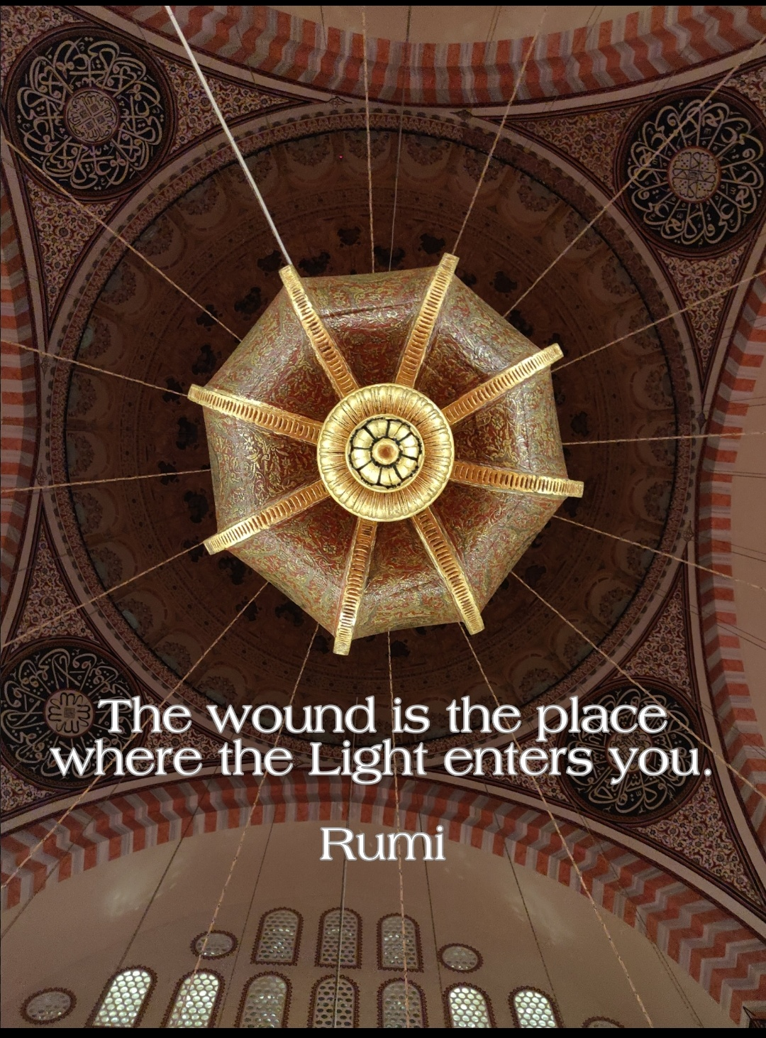 """the wound is the place where the light enters you"" – Rumi [1080×1462]"